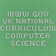 www.gov.uk National Curriculum Computer Science