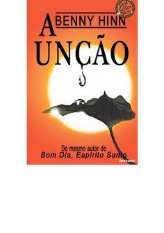 A UNÇÃO (BENNY HINN) - LIVROS ONLINE