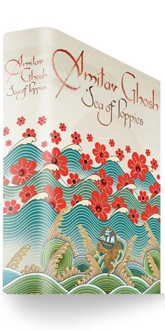 Sea of Poppies UK Edition - Faceout Books Cover Design Stephen Johnston Book Cover Design, Book Design, Sea Of Poppies, Beautiful Book Covers, Great Books, Just Love, Book Worms, Illusions, Book Art