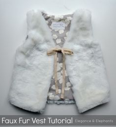 sew: Faux Fur Vest Tutorial || Elegance & Elephants Little Fashionista, Sweater Vests, Sacks