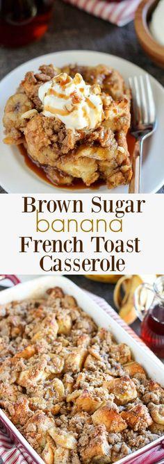 Brown Sugar Banana French Toast Casserole - A make-ahead baked french toast casserole filled with brown sugar caramel sauce sliced bananas and a brown sugar crumble topping.