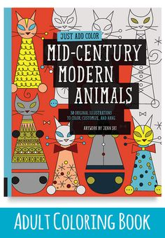What Fun With This Adult Coloring Book Just Add Colors Mid Century Modern Animals