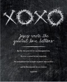 Jesus wrote the greatest love letters...