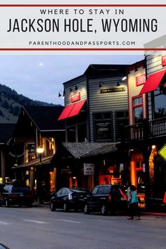 Best places to stay in Jackson Hole Wyoming
