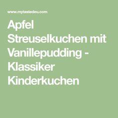 Apfel Streuselkuchen mit Vanillepudding - Klassiker Kinderkuchen