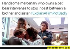 Explain a movie plot badly: Star Wars. Star Wars Quotes, Star Wars Humor, Haha Funny, Funny Jokes, Hilarious, Movie Plots Explained Badly, Explain A Film Plot Badly, Bad Film, Star Wars Wallpaper
