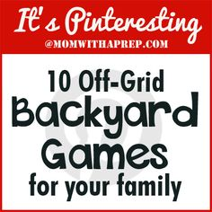 10 Off-Grid, Backyard Games for Your Family - and you don't even have to have a birthday party to do them! - Mom with a Prep