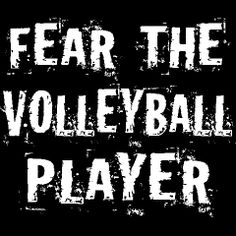 Fear The Volleyball Player