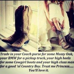 I for one do prefer camo over Coach, trucks over cars, boots over heals and country boys over city boys... :)