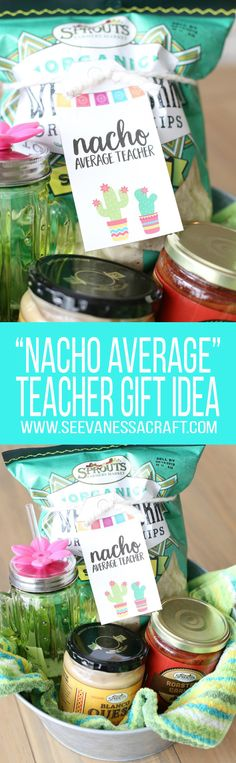 Nacho Average Teacher Appreciation Gift Basket Idea with FREE Printable Tags