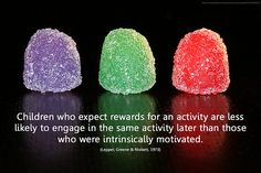 Students who expect rewards are less likely to succeed than those who are motivated from within.  Those who are self-motivated are more successful than those who need extrinsic rewards.