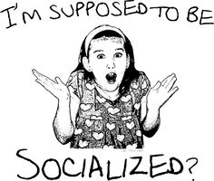 """I'm supposed to be socialized?""    [click on this image to find a short satirical clip and analysis of gender socialization]"