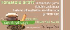 'Romatoid Artrit'in temelinde yatan iltihabın azaltılması, hastanın şikayetlerinin azaltılmasında yardımcı olur. 'Sinirli Ot Çayı' vücuttaki iltihabi yükü azaltır.  Dr. Ceyhun Nuri http://www.drceyhunnuri.com/iskelet-sistemi-hastaliklari/iltihapli-eklem-romatizmasi-tedavisi/