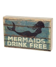 Another great find on #zulily! 'Mermaids Drink Free' Box Sign #zulilyfinds