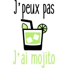T-Shirt Design I Can not Have Mojito Humor Alcohol Cocktail - Humour Mojito, Funy Quotes, Words Quotes, T Shirt Designs, Funny French, Quote Citation, Amazing Quotes, Tshirts Online, Cool Words