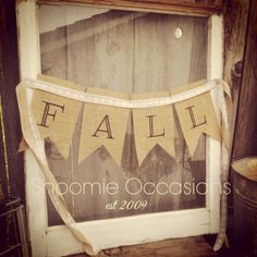 Fall Banner from Shoomie Occasions #rusticchic #rusticbanner #shoomieoccasions #fall #burlap www.facebook.com/shoomieoccasions