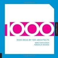 1000 ideas by 100 architects, 2009.