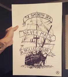A Smooth sea never made a skilled sailor. #art #design #print #inspirational #ship #sea #blackfibergraphics