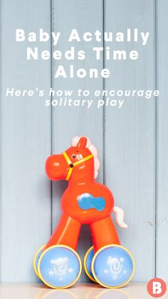 Here's how to encourage solitary play in babies, and the benefits of letting them play by themselves.