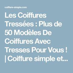 Les Coiffures Tressées : Plus de 50 Modèles De Coiffures Avec Tresses Pour Vous !   Coiffure simple et facile