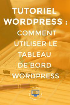 TUTORIEL WORDPRESS : Le tableau de bord Wordpress
