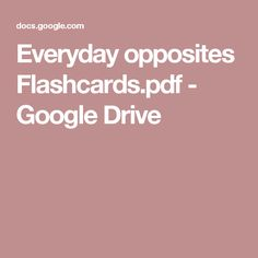 Everyday opposites Flashcards.pdf - Google Drive
