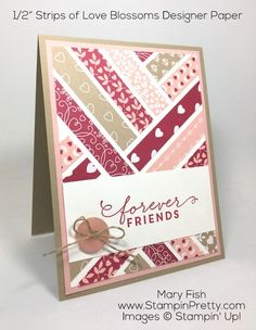 """Love Blossoms Designer Series Paper Stack cut in 1/2"""" strips are the foundation of this valentine and love card - Design by Mary Fish, Independent Stampin' Up! Demonstrator.  Details, supply list and more card ideas on http://stampinpretty.com/2016/01/strips-of-love-blossoms-valentine-card.html"""