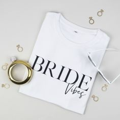 Bride Vibes T-shirt. A cool T-shirt for the fashion loving bride Hen Tshirts, Hen Party Accessories, Celebrity Weddings, Ems, Cool T Shirts, Colorful Shirts, T Shirts For Women, Bride, Stylish