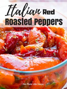 Italian Red Roasted Peppers are an easy to make appetizer with only 3 ingredients! Take your antipasto to the next level with these yummy red bell peppers roasted and then seasoned with garlic and olive oil. Best Pasta Recipes, Lunch Recipes, Vegetable Recipes, Salad Recipes, Cooking Recipes, Healthy Recipes, Healthy Meals, Party Recipes, Gourmet Recipes