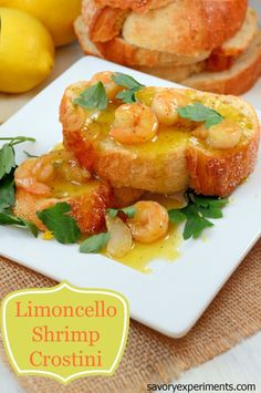 Limoncello Shrimp Crostini Recipe- a sophisticated 15-minute appetizer. The sugars in limoncello will create a syrup, blend with caramelized garlic, add shrimp and parsley.