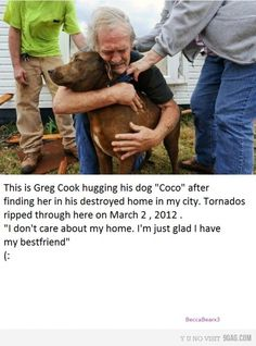 Funny pictures about A man with his dog after the tornado in Alabama. Oh, and cool pics about A man with his dog after the tornado in Alabama. Also, A man with his dog after the tornado in Alabama photos. We Are The World, In This World, I Love Dogs, Puppy Love, Mans Best Friend, Best Friends, Special Friends, True Friends, Friends Forever