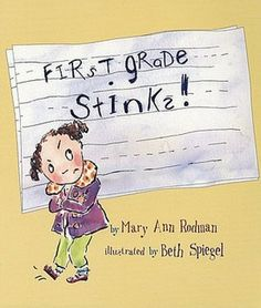 First Grade Stinks!  (Fun book for the first day of first grade.)