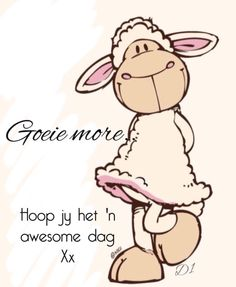 Goeie more Hoop jy het 'n awesome dag Good Morning Good Night, Good Night Quotes, Morning Quotes, Greetings For The Day, Baie Dankie, Special Friend Quotes, Unconditional Love Quotes, Lekker Dag, Afrikaanse Quotes