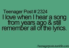 and people look at you like your a weirdo when you start singing it!!