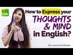 How to EXPRESS your THOUGHTS & MIND in English? Learn to speak fluent English confidently. - YouTube