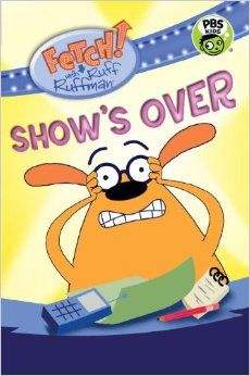FETCH! with Ruff Ruffman: Show's Over: Candlewick Press, WGBH: 9780763668099: Amazon.com: Books