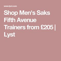 Shop Men's Saks Fifth Avenue Trainers from £205 | Lyst