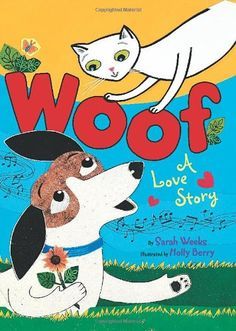 Woof: A Love Story by Sarah Weeks