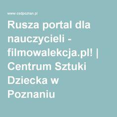 Rusza portal dla nauczycieli - filmowalekcja.pl! | Centrum Sztuki Dziecka w Poznaniu