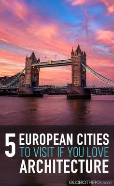 5 European Cities to Visit if You Love Architecture #traveldestinations