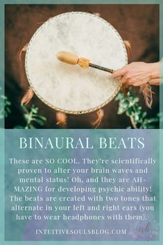 What are binaural beats? These tones are scientifically proven to alter your brain waves and mental status. They are fabulous for psychic development!