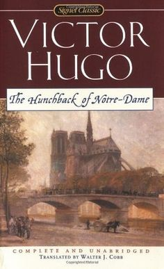 """The Hunchback of Notre-Dame"" by Victor Hugo - Feared and hated by all, Quasimodo is looked after by Dom Claude Frollo, a stern, cold priest who ignores the poor hunchback in the face of his frequent public torture. But someone steps forward to help—the beautiful gypsy Esmeralda, whose single act of kindness fills Quasimodo with love."