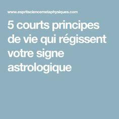 5 courts principes de vie qui régissent votre signe astrologique