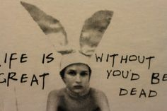 Gummo Life Is Great Without It You'd Be Dead shirt. $19.95, via Etsy.