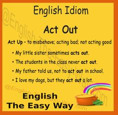 #EnglishIdiom I don't like it when _____ act out. 1. people 2. cars