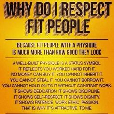 The reason not only to respect yourself, but also as to why fitness should be top 3 of most important/daily things to do!