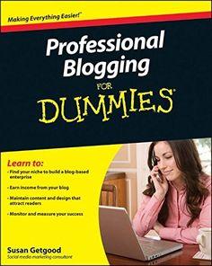 Professional Blogging For Dummies by Susan Getgood https://www.amazon.com/dp/0470601795/ref=cm_sw_r_pi_dp_RecGxbXT6EC6K