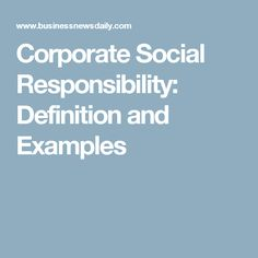 Corporate Social Responsibility: Definition and Examples