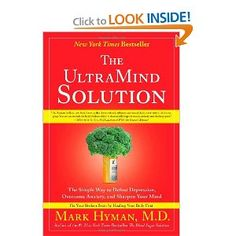 The UltraMind Solution: The Simple Way to Defeat Depression, Overcome Anxiety, and Sharpen Your Mind: MD Mark Hyman: 9781416549727: Amazon.com: Books