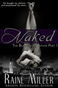 """Read """"Naked The Blackstone Affair, Book by Raine Miller available from Rakuten Kobo. For fans of Sylvia Day and E. James, the first book in the New York Times bestselling Blackstone Affair series. El Affaire Blackstone, Love Book, Book 1, Book Nerd, Raine Miller, Good Books, Books To Read, Book Boyfriends, Romance Books"""
